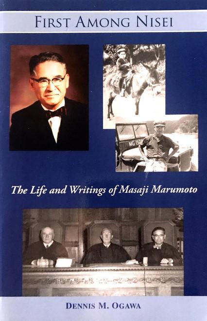 First Among Nisei: The Life and Writings of Masaji Marumoto
