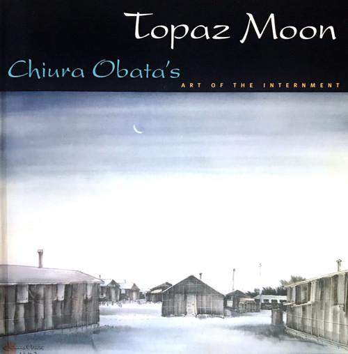 Topaz Moon: Chiura Obata's Art of the Internment