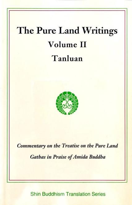 The Pure Land Writings Vol. II - Tanluan