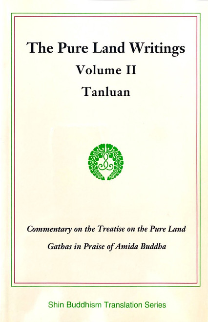 The Pure Land Writings Vol. II - Tanluan