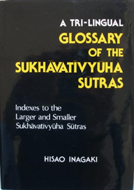 A Tri-Lingual Glossary of the Sukhavativyuha Sutras