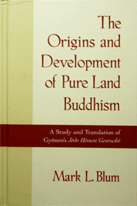 The Origins and Development of Pure Land Buddhism