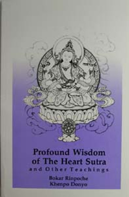 Profound Wisdom of the Heart Sutra and Other Teachings