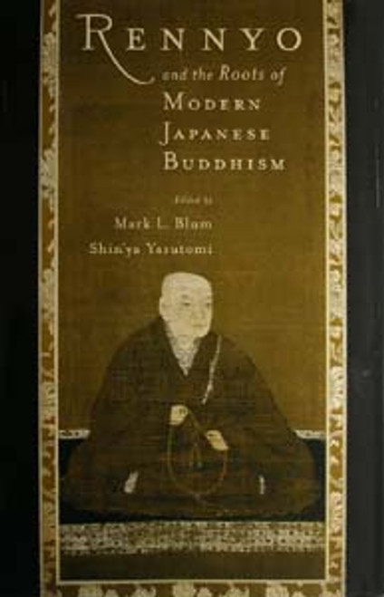 Rennyo and the Roots of Modern Japanese Buddhism