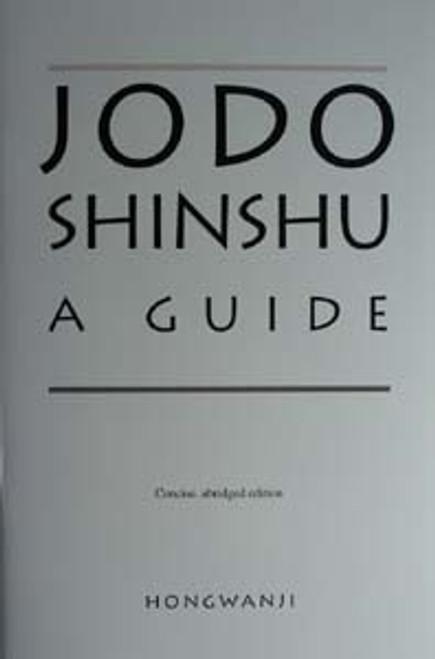 Jodo Shinshu: A Guide (Concise, abridged edition)
