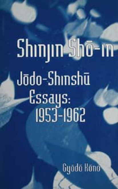 Shinjin Sho-in - Jodo Shinshu Essays: 1962-1967