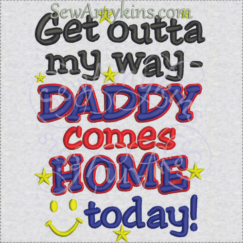 daddy home today military service machine embroidery design