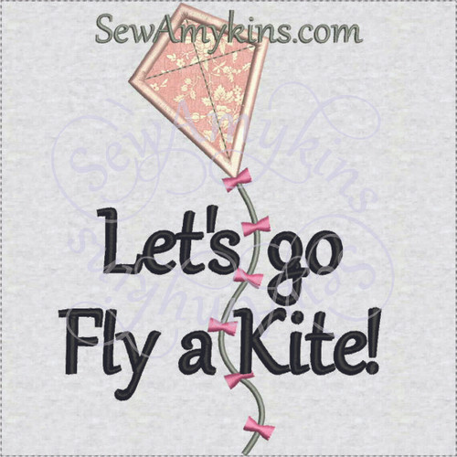 Let's go fly a kite applique machine embroidery design