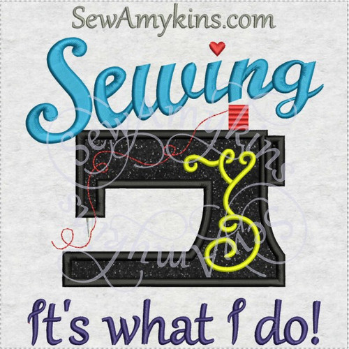 sewing it's what I do machine applique embroidery design