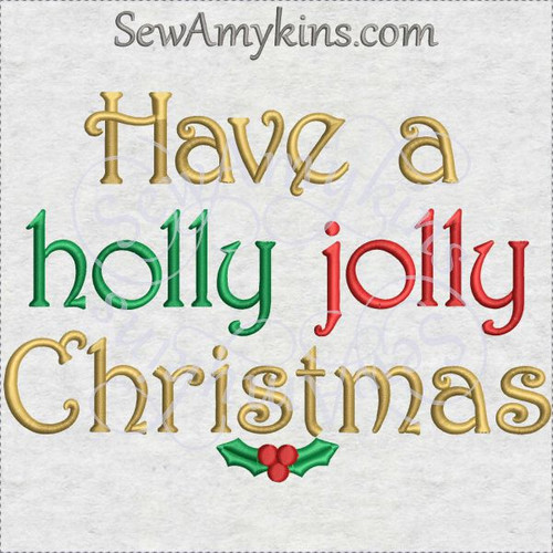 have a holly jolly Christmas machine embroidery words