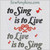 to sing is to live, to live is to sing heart music note embroidery, 5x7