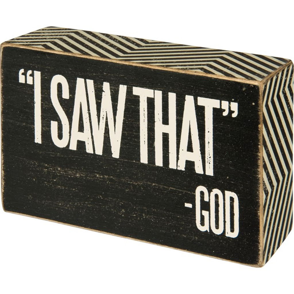 I Saw That God Box Sign