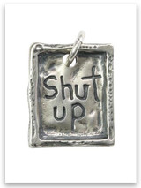 Shut Up Sterling Silver iTAG Charm