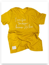 I can face tomorrow because He lives T-shirt