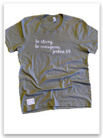 Be Strong and Courageous T-shirt soft and comfy