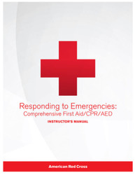 Responding to Emergencies: Comprehensive First Aid/CPR/AED Instructor's Manual