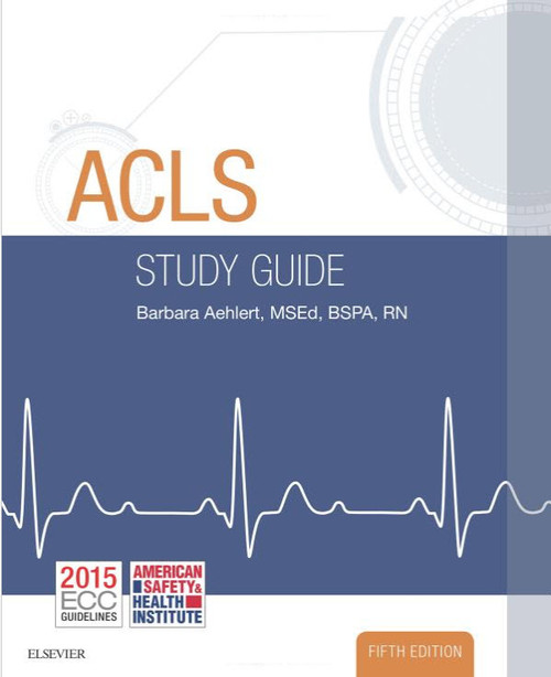 ASHI ACLS Student Study Guide by Aehlert G2015