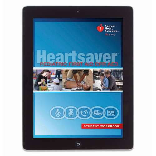 2015 AHA Heartsaver® Pediatric First Aid CPR AED Student eBook