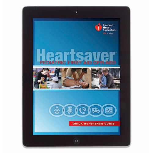 2015 AHA Heartsaver® Pediatric First Aid CPR AED Digital Reference Guide