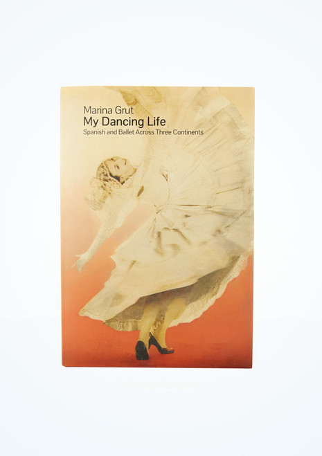 My Dancing Life : Spanish and Ballet Across Three Continents Book main image.