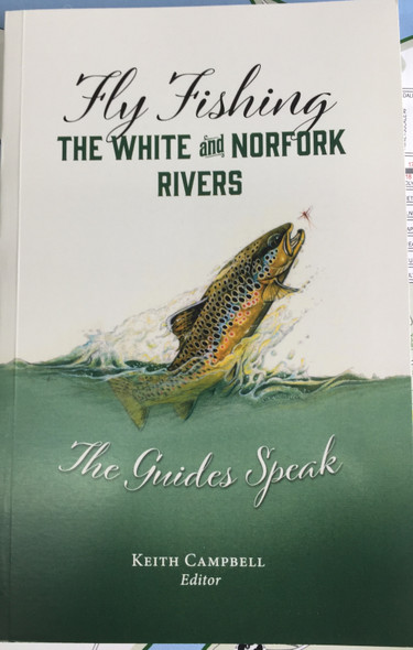 The Guides Speak.  Interviews with long time famous guides on the White River