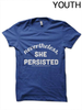 Nevertheless, she persisted. YOUTH T-Shirt