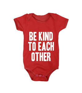 Be Kind to Each Other  Onesie