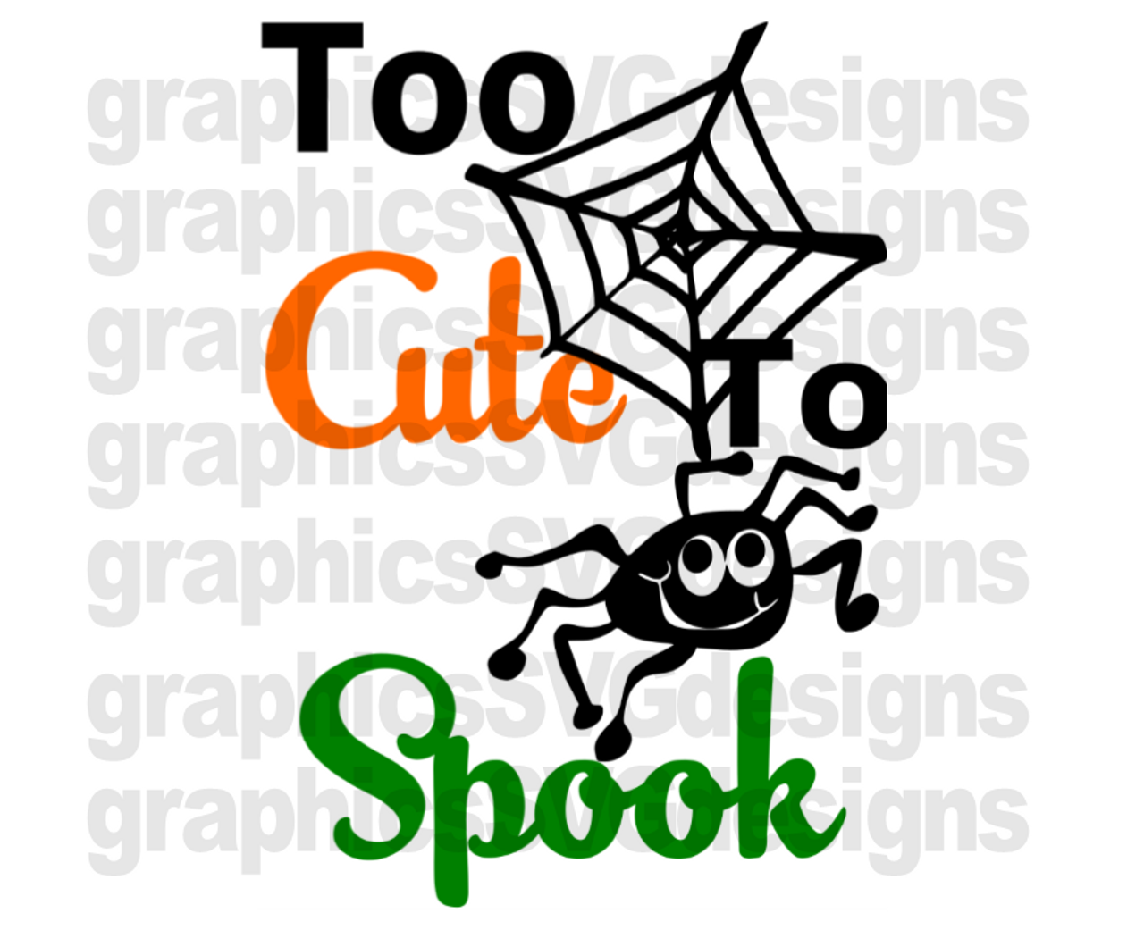 Too Cute To Spook Spider Digital Download Svg Dxf Png