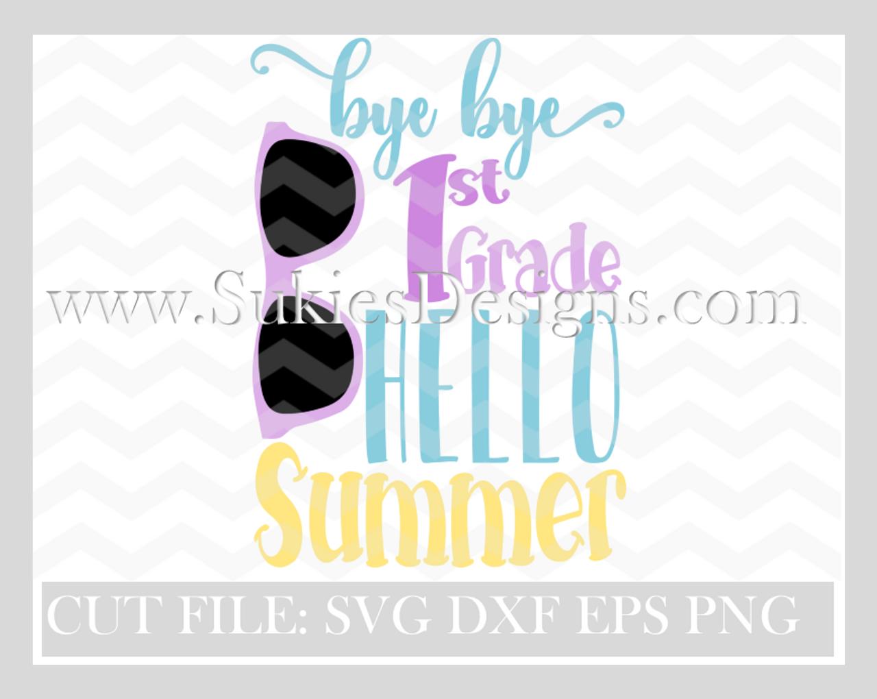 Bye bye 1st grade Hello Summer SVG, DXF, PNG EPS