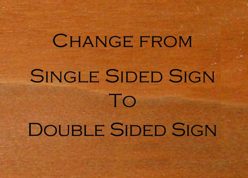 Change from Single Sided Sign to Double Sided Sign