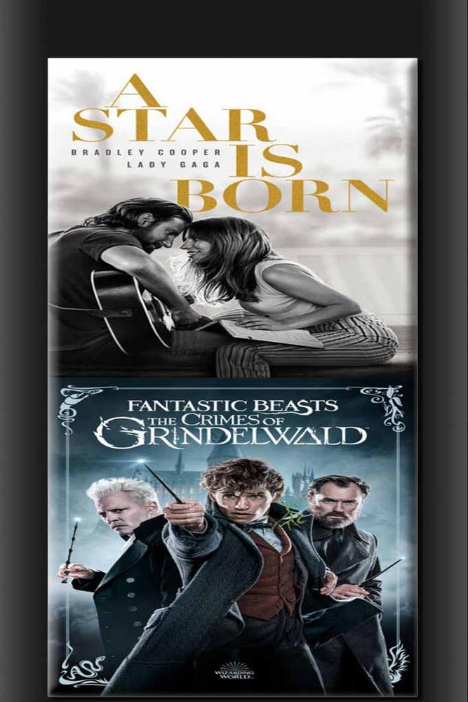 A Star Is Born +  Fantastic Beasts Crimes Of Grindlewald