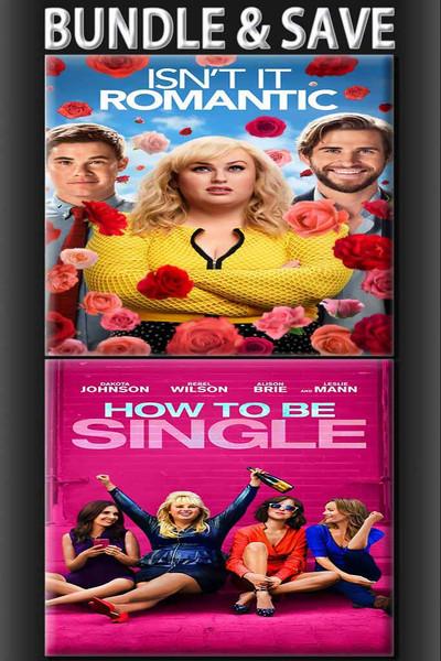 Isn't It Romantic + How To Be Single