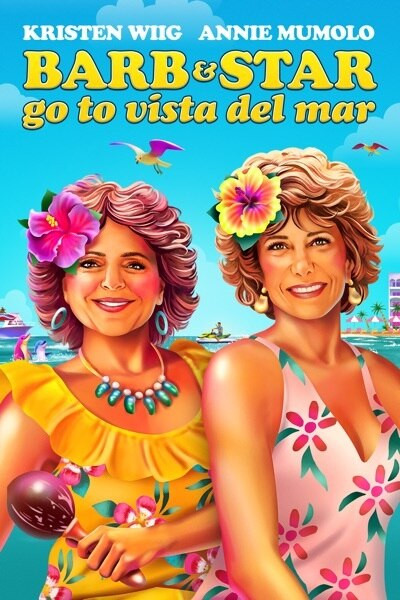 Barb And Star Go To Vista Del Mar [Vudu HD or iTunes HD]