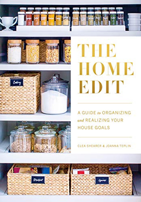The Home Edit: A Guide to Organizing and Realizing Your House Goals by Clea Shearer & Joanna Teplin - Pic 1