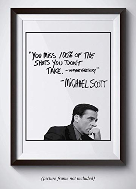 Michael Scott Motivational Quote Poster - You Miss 100% Of The Shots You Don't Take (Unframed)