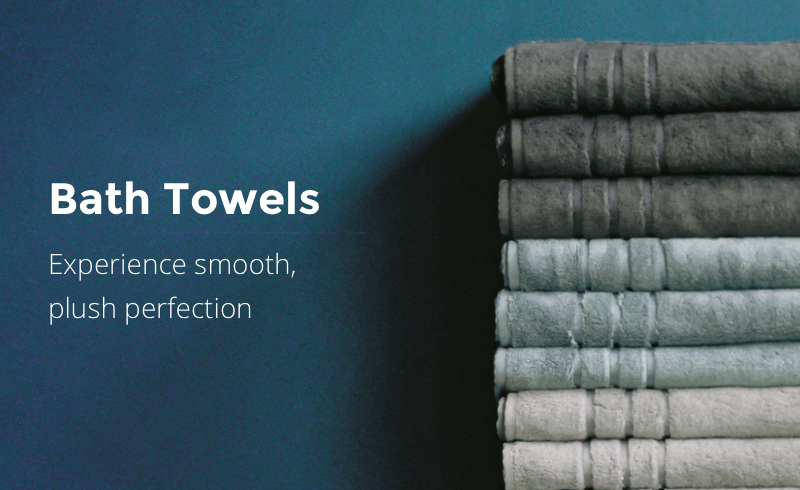 Shop Bath Towels, experience smooth, plush perfection