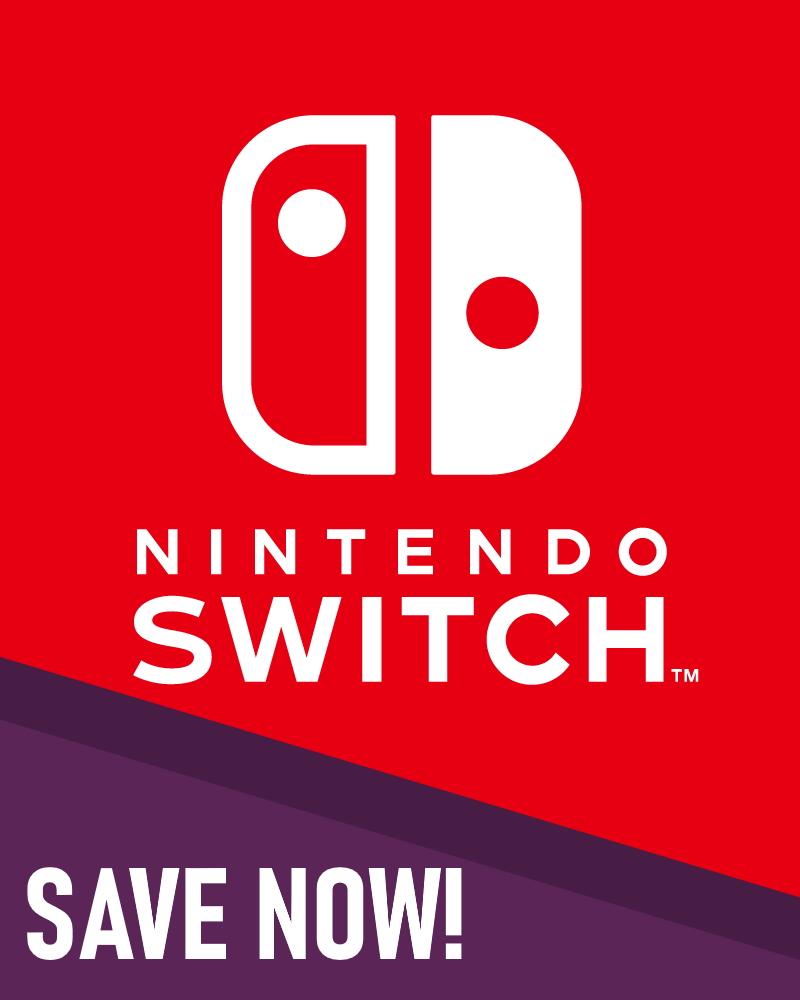 Nintendo Switch SAVE NOW