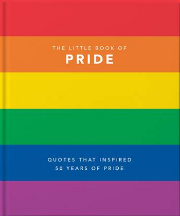 The Little Book of Pride - LGBTQ+ Voices That Changed the World