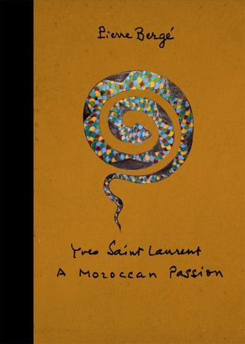 Yves Saint Laurent: A Moroccan Passion