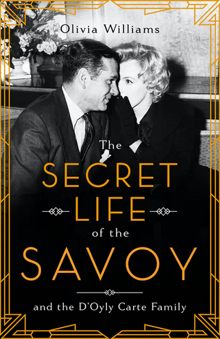 The Secret Life of the Savoy: and the D'Oyly Carte family