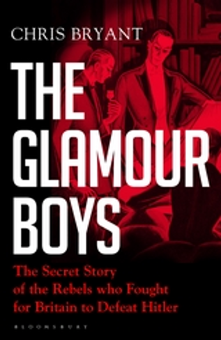 The Glamour Boys: The Secret Story of the Rebels who Fought for Britain to Defeat Hitler (Hardback)