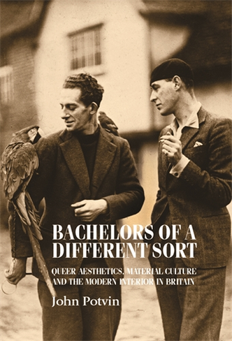 Bachelors of a Different Sort: Queer Aesthetics, Material Culture and the Modern Interior in Britain