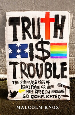 Truth Is Trouble: The strange case of Israel Folau, or How Free Speech Became So Complicated