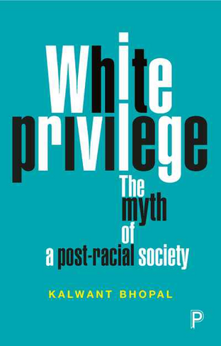 White Privilege: The Myth of a Post-Racial Society