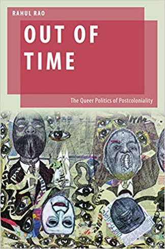 Out of Time: The Queer Politics of Postcoloniality