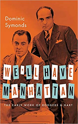 We'll Have Manhattan: The Early Work of Rodgers & Hart