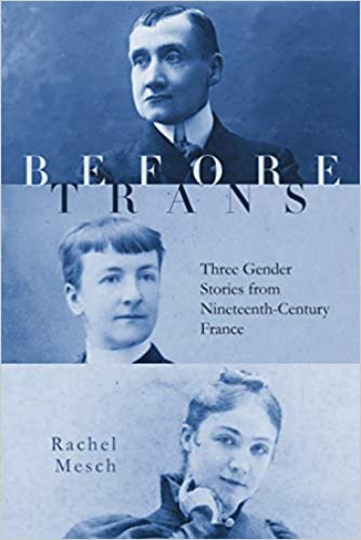 Before Trans: Three Gender Stories from Nineteenth-Century France