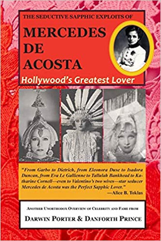 The Seductive Sapphic Exploits of Mercedes de Acosta: Hollywood's Greatest Lover