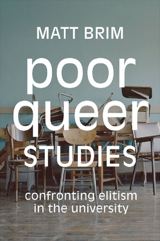 Poor Queer Studies: Confronting Elitism in the University