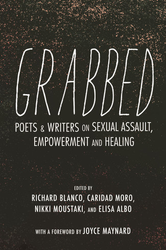 Grabbed: Poets & Writers on Sexual Assault, Empowerment, and Healing